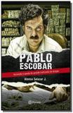 Pablo escobar ascensao e queda do grande traficante de drogas - Academia -  grupo planeta