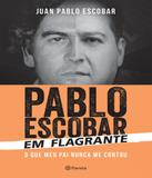 Pablo Escobar Em Flagrante - Planeta