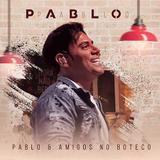 Pablo - Pablo  Amigos No Boteco - CD - Som livre