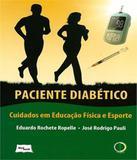 Paciente Diabetico - Cuidados Em Educacao Fisica E Esporte - Medbook