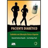 Paciente Diabético - Cuidados Em Educação Física e Esporte - Medbook