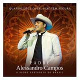 Padre Alessandro Campos - Quando Deus Quer, Ninguém Segura - CD - Som livre