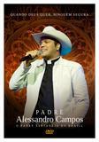 Padre Alessandro Campos - Quando Deus Quer, Ninguém Segura - DVD - Som livre