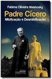 Padre cicero: mitificacao e desmitificacao - Prismas