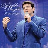 Padre Reginaldo Manzotti - Entre Amigos - CD - Som livre