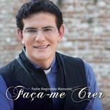 Padre Reginaldo Manzotti - Faça-me Crer - CD - Som livre