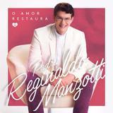 Padre Reginaldo Manzotti - O Amor Restaura - CD - Som livre