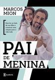 Pai de menina - Para ler ao lado de sua filha e construir uma relação para a vida toda