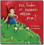 Pai, todos os animais soltam pum - Brinque book
