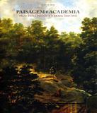 Paisagem E Academia - Felix-emile Taunay E O Brasil (1824-1851) - Unicamp