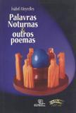 Palavras Noturnas e Outros Poemas - Escrituras