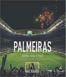 Palmeiras - Minha Vida E Voce - Alta books