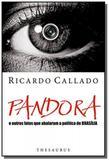 Pandora: e outros fatos que abalaram a politica de - Thesaurus