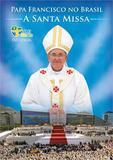 Papa Francisco no Brasil - A Santa Missa - Sony/bmg (dvd)
