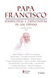 Papa Francisco - Perspectivas e expectativas de um Papado