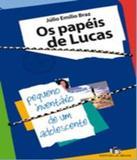 Papeis De Lucas, Os - Editora do brasil