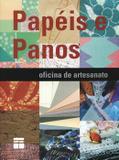 Papeis e panos - oficina de artesanato - Senac sp
