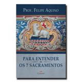 Para entender os sete sacramentos - Cleofas