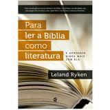 Para Ler a Bíblia Como Literatura - Leland Ryken - Cultura cristã