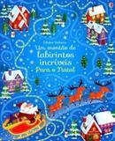 Para o Natal : Um montão de labirintos incríveis