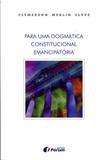 Para uma Dogmática Constitucional Emancipatória - Editora forum