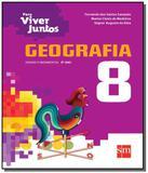 PARA VIVER JUNTOS: GEOGRAFIA - 8Ao ANO - Edicoes sm