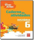 Para viver juntos: historia - caderno de atividade - Edicoes sm