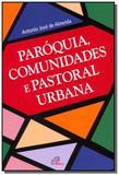 Paroquias, comunidades e pastoral urbana - Paulinas