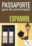 Passaporte - guia de conversação - espanhol