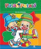 Patati Patata - Livro De Atividades - Ciranda cultural