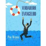 Paul Washer - Verdadeiro Evangelho - Fiel