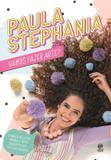 Paula Stephânia - Vamos Fazer Arte - Astral cultural