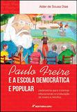 Paulo Freire e a Escola Democrática e Popular - Crv