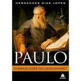 Paulo, maior lider do cristianismo - Editora hgnos