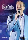 Pe. João Carlos - Amor Imenso - Ao Vivo - DVD - Som livre