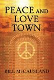 Peace and Love Town - Black lacquer press  marketing inc.