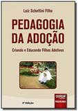 Pedagogia da adocao - criando e educando filhos ad - Jurua