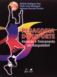 Pedagogia do Esporte - Iniciação e Treinamento em Basquetebol