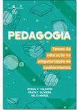 Pedagogia: Temas da Educação na Singularidade do Conhecimento - Paco editorial