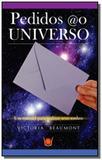 Pedidos ao universo um manual para realizar seus s - Isis editora