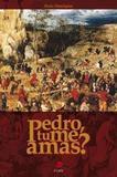 Pedro, tu me amas - Paulo Henriques - Palavra e prece