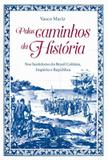 Pelos caminhos da História
