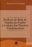 Penhora do Bem de Família do Fiador e Colisão dos Direitos Fundamentais - Gazeta jurídica