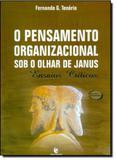 Pensamento Organizacional Sob o Olhar de Janus: Ensaios Críticos - Unijui