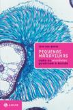 Pequenas maravilhas - Como os micróbios governam o mundo