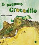 Pequeno Crocodilo, O - 03 Ed - Global