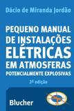 Pequeno manual de instalaçoes eletricas em atmosferas potencialmente explosivas - Edgard blucher