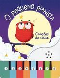 Pequeno Pianista, O: Canções De Ninar - Editora nobel