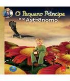 Pequeno Principe E O Astronomo, O - Leya brasil