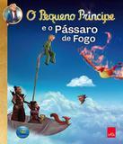 Pequeno Principe E O Passaro De Fogo, O - Leya brasil